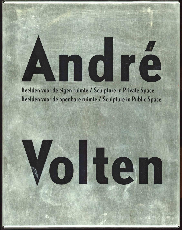 André Volten; Beelden voor de eigen ruimte/Beelden voor de openbare ruimte, 2000